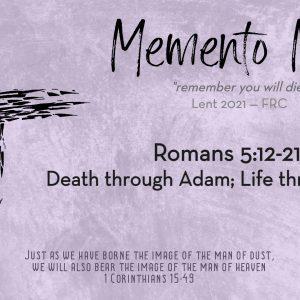 Romans 5:12-21 | Memento Mori: Death through Adam; Life through Christ