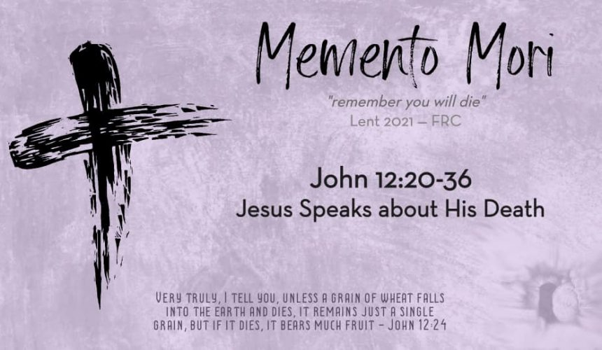 John 12:20-36 | About His Death