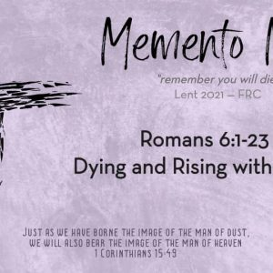 Romans 6:1-23 | Dying and Rising in Christ