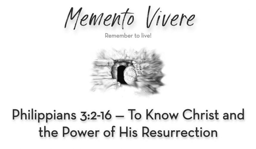 Philippians 3:1-14 | The Power of His Resurrection