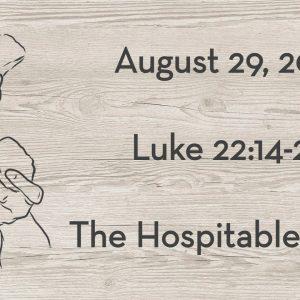 August 29 | Luke 22:14-23 | Learned Hospitality